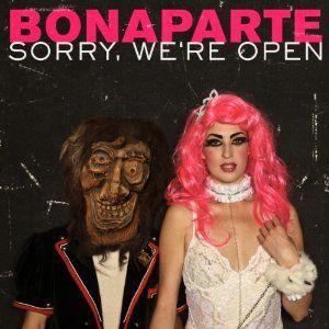 Sorry, We're Open by Bonaparte