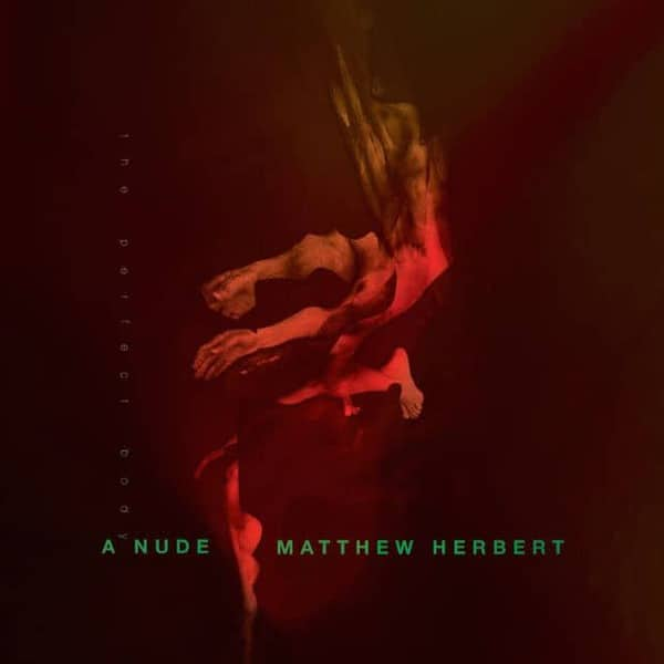 A Nude (The Perfect Body) by Matthew Herbert