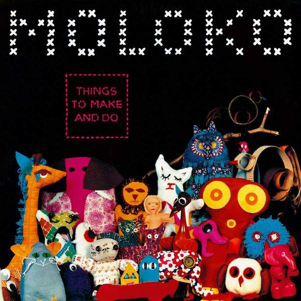 Things To Make And Do by Moloko