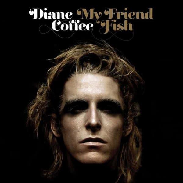 My Friend Fish by Diane Coffee