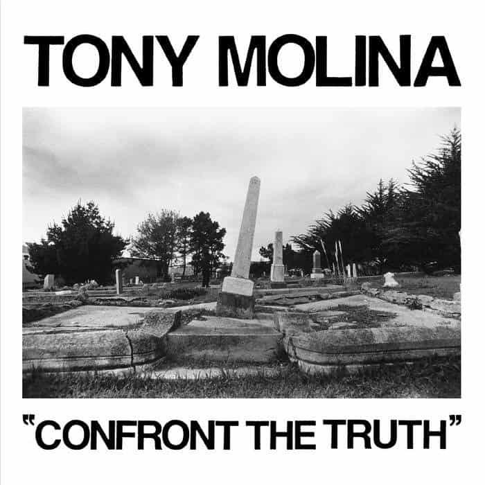 Confront The Truth by Tony Molina