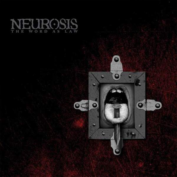The Word As Law by Neurosis