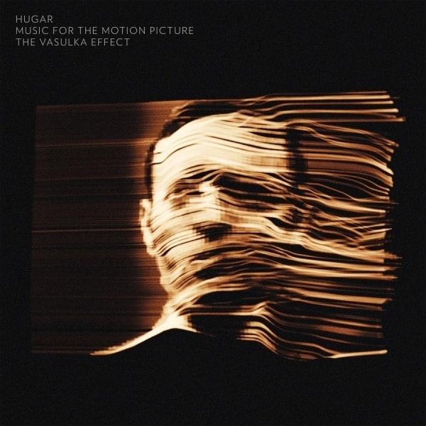 The Vasulka Effect (Music For The Motion Picture) by Hugar