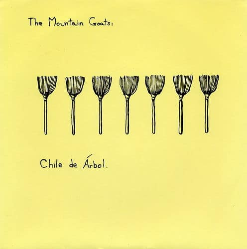 Chile De Arbol by The Mountain Goats