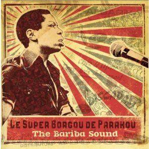 The Bariba Sound by Le Super Borgou De Parakou