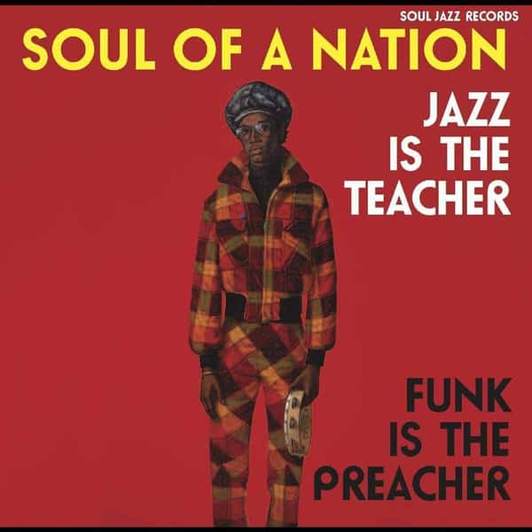 Various - Soul of a Nation: Jazz is the Teacher, Funk is the Preacher - Afro-Centric Jazz, Street Funk and the Roots of Rap in the Black Power Era 1969-75