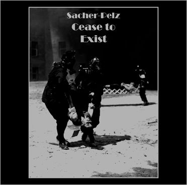 Cease To Exist by Sacher-Pelz (Maurizio Bianchi)