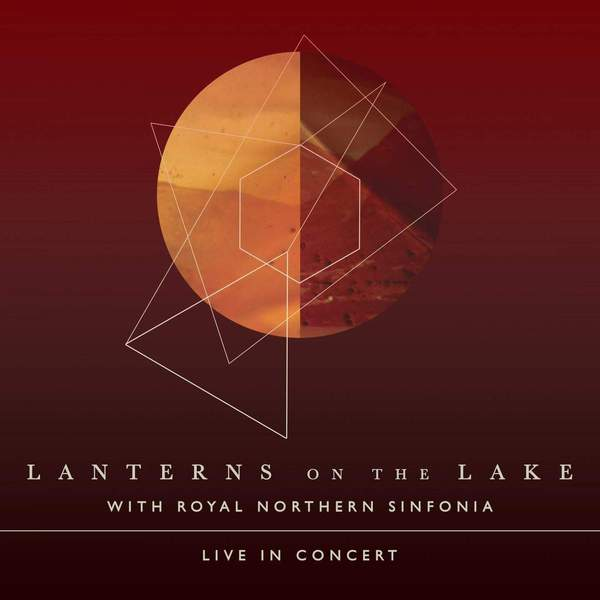 Live With Royal Northern Sinfonia by Lanterns On The Lake