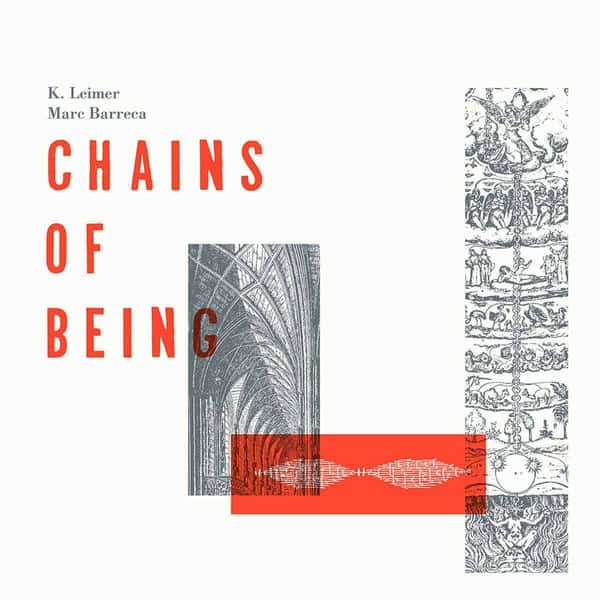 The Chains Of Being by K. Leimer / Marc Barreca