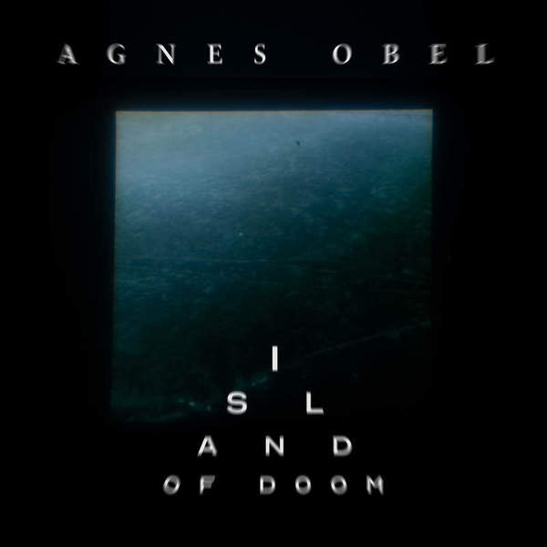 Island Of Doom by Agnes Obel