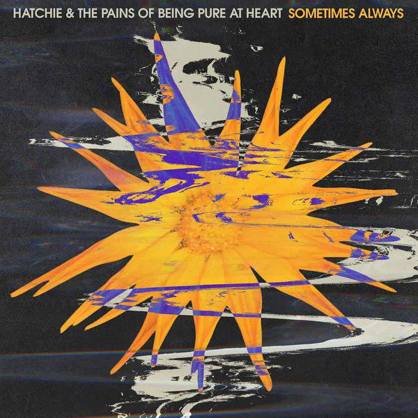 Sometimes Always by Hatchie & The Pains Of Being Pure At Heart