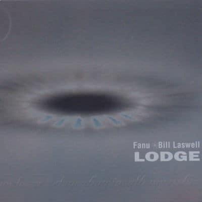 Lodge by Fanu & Bill Laswell