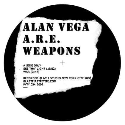 See Tha Light / War by Alan Vega & A.R.E. Weapons