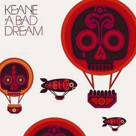 A Bad Dream by Keane