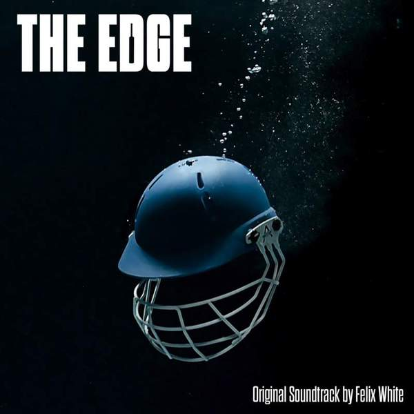 The Edge (Original Soundtrack) by Felix White