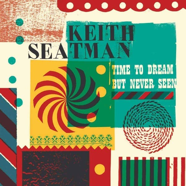 Time To Dream But Never Seen by Keith Seatman