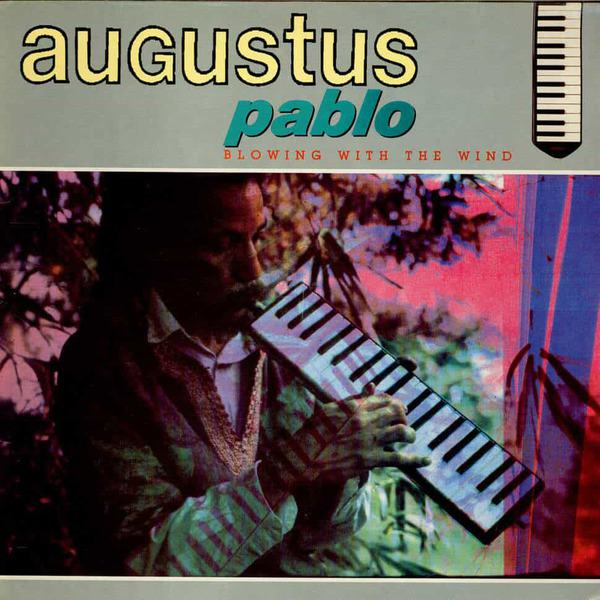 Blowing With The Wind by Augustus Pablo