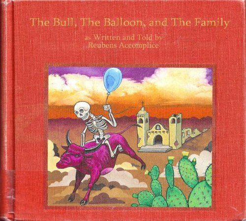 The Bull, The Balloon & The family by Reuben's Accomplice