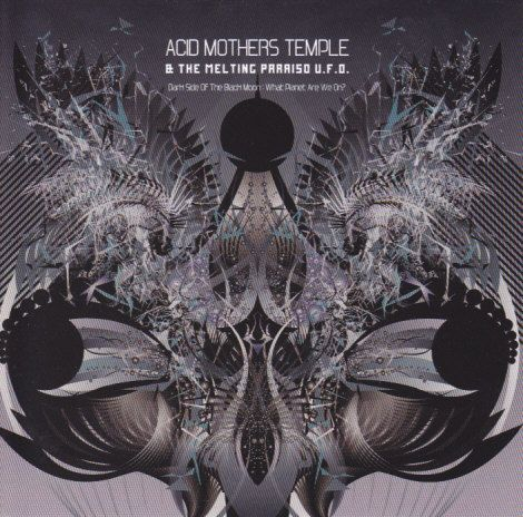 Dark Side of The Black Moon by Acid Mothers Temple & the Melting Paraiso U.F.O.