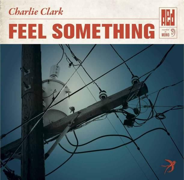 Feel Something EP by Charlie Clark