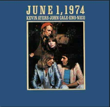 June 1, 1974 by Kevin Ayers - John Cale - Eno - Nico