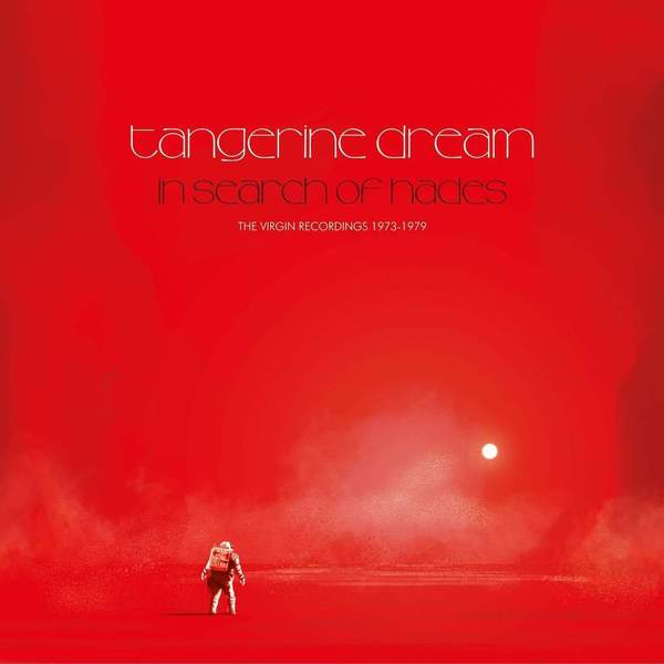 In Search of Hades: The Virgin Recordings 1973 – 1979 by Tangerine Dream