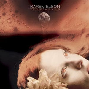 The Ghost Who Walks by Karen Elson