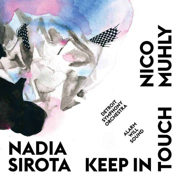 Keep In Touch by Nadia Sirota & Nico Muhly