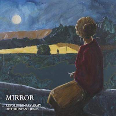 Mirror by Revolutionary Army of The Infant Jesus