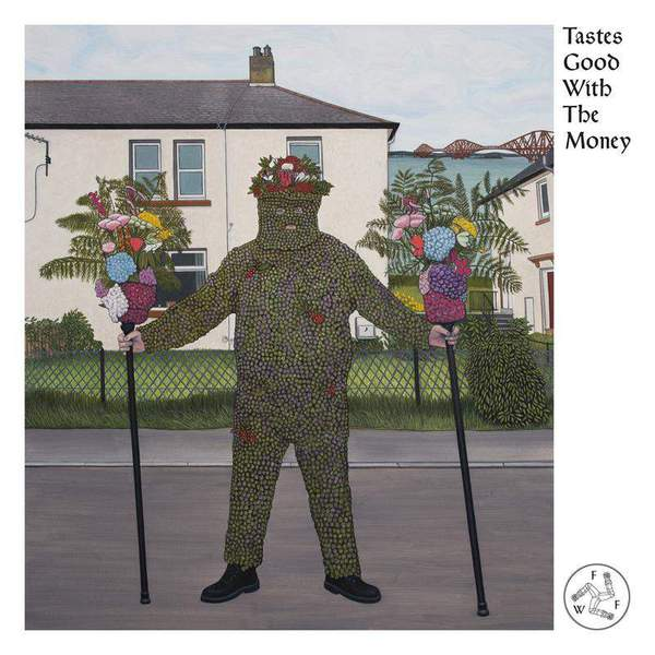 Tastes Good With The Money by Fat White Family
