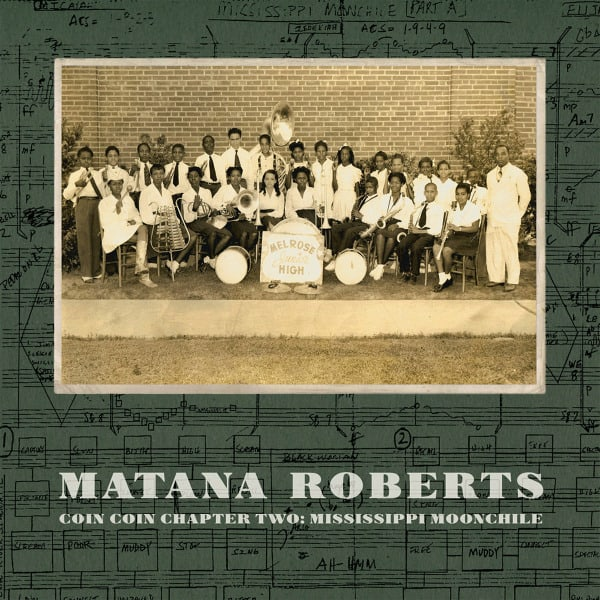 Matana Roberts - Coin Coin Chapter 2: Mississippi Moonchile