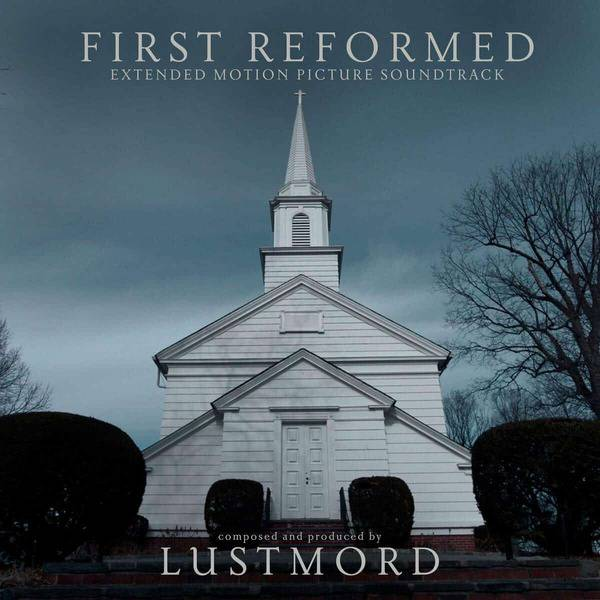 First Reformed by Lustmord