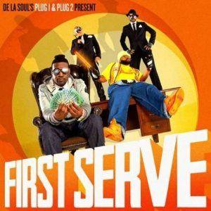 First Serve by De La Soul's Plug 1 & Plug 2 present First Serve