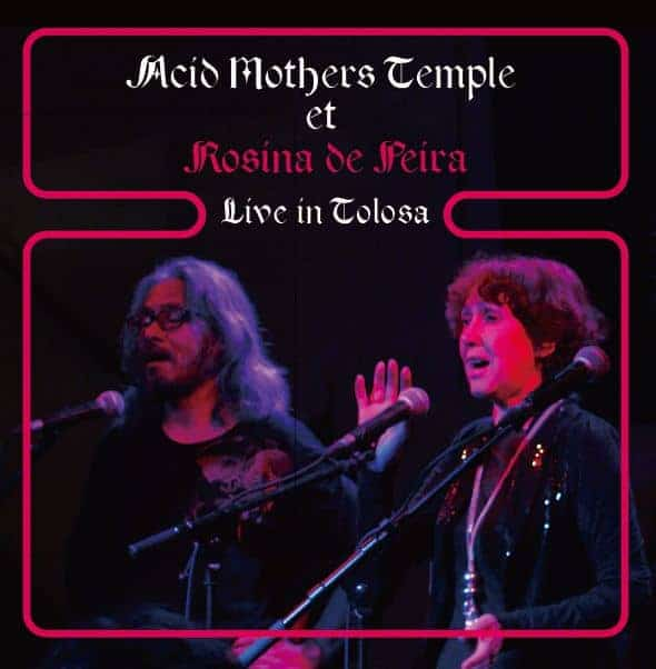 Live in Tolosa by Acid Mothers Temple et Rosina de Peira