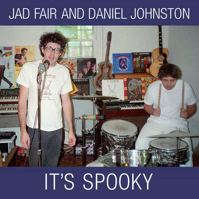 It's Spooky by Jad Fair And Daniel Johnston