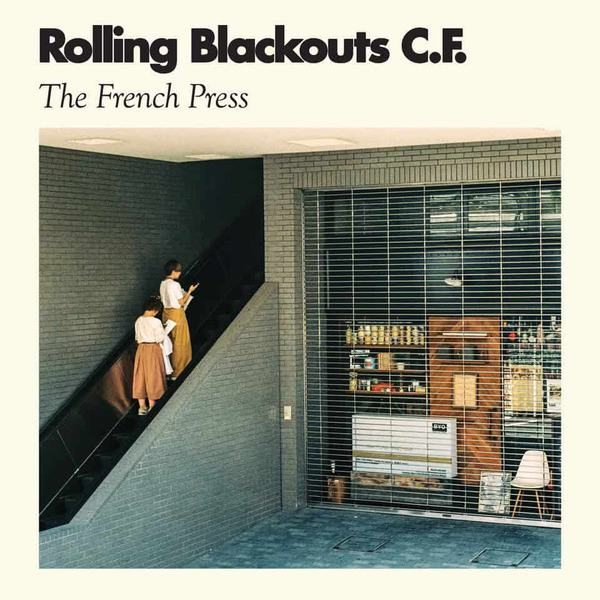 The French Press by Rolling Blackouts Coastal Fever