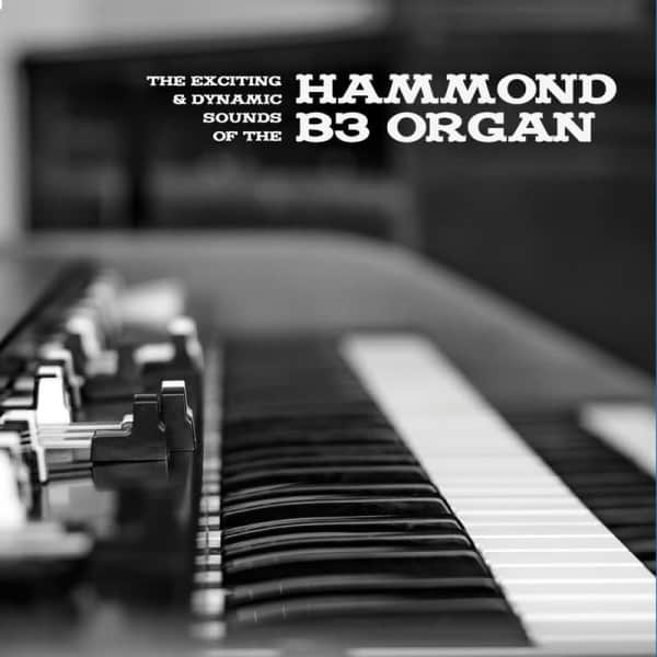 The Exciting & Dynamic Sounds of the Hammond B3 Organ by Various