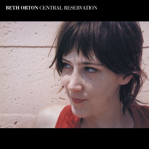 Central Reservation - Expanded Edition by Beth Orton