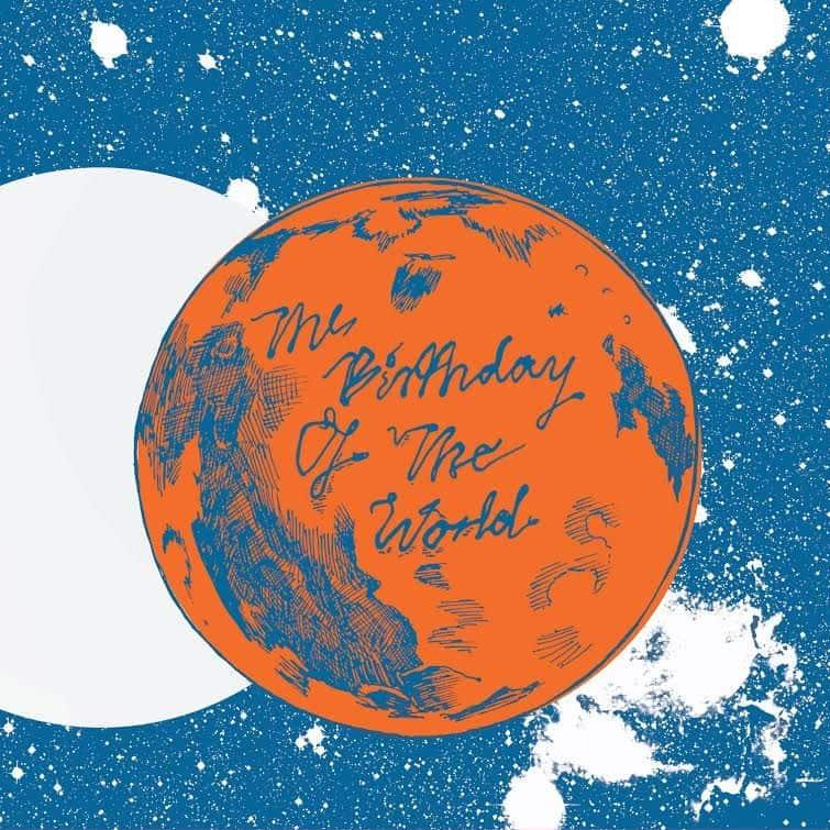 The Birthday of the World by Hatcham Social