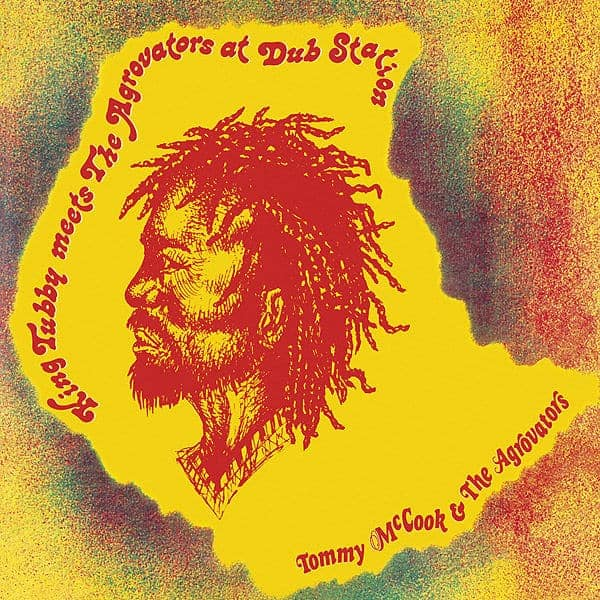 King Tubby Meets The Aggrovators At Dub Station by Tommy McCook & The Aggrovators