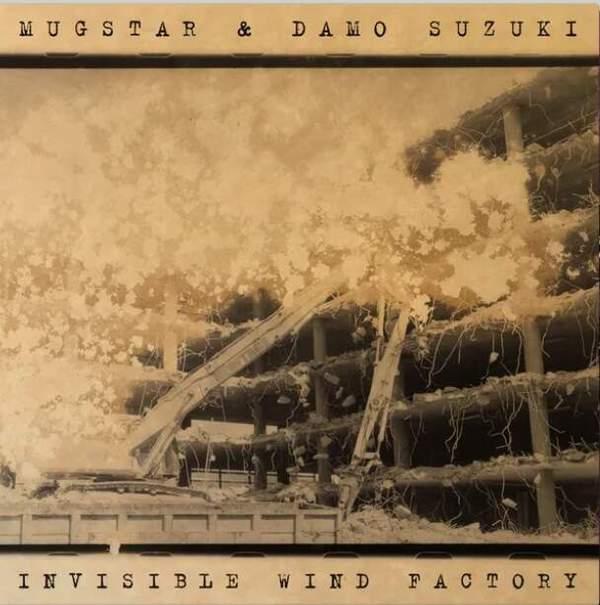 Invisible Wind Factory by Mugstar / Damo Suzuki