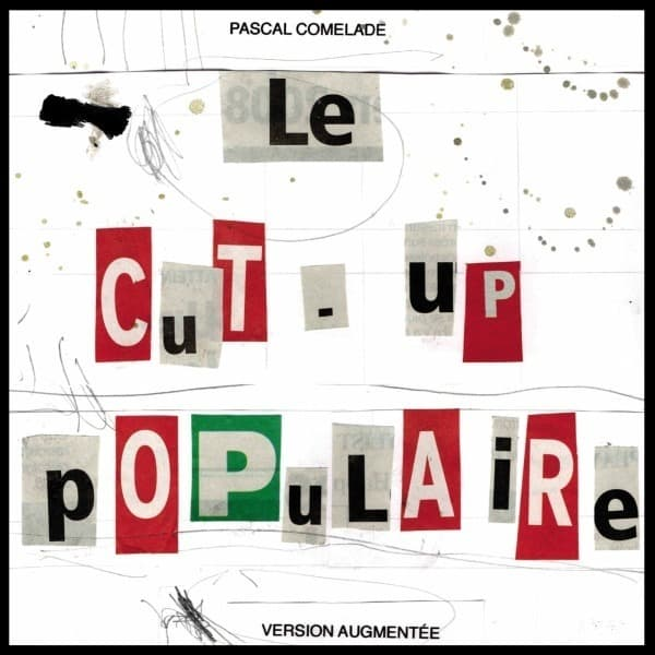 Le Cut-Up Populaire by Pascal Comelade