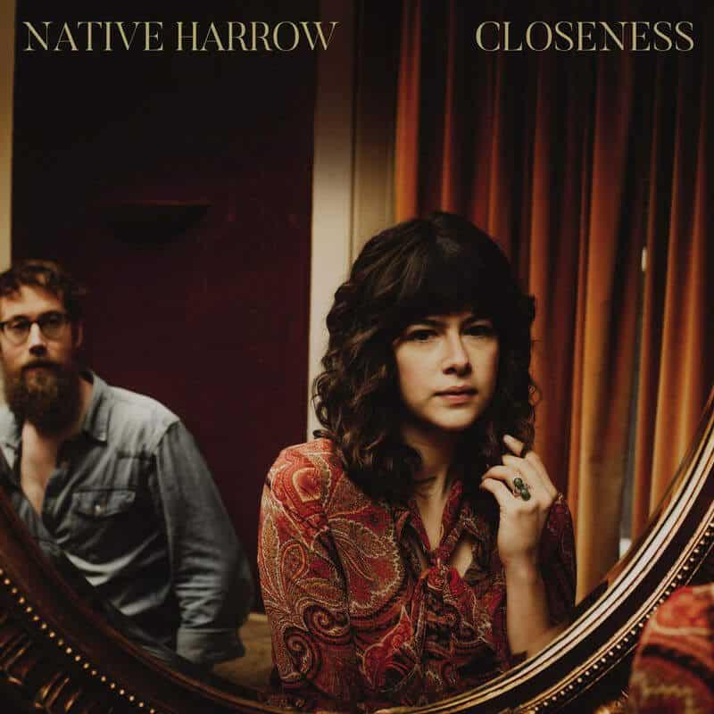 Closeness by Native Harrow