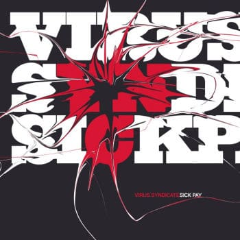 Sick Pay by Virus Syndicate