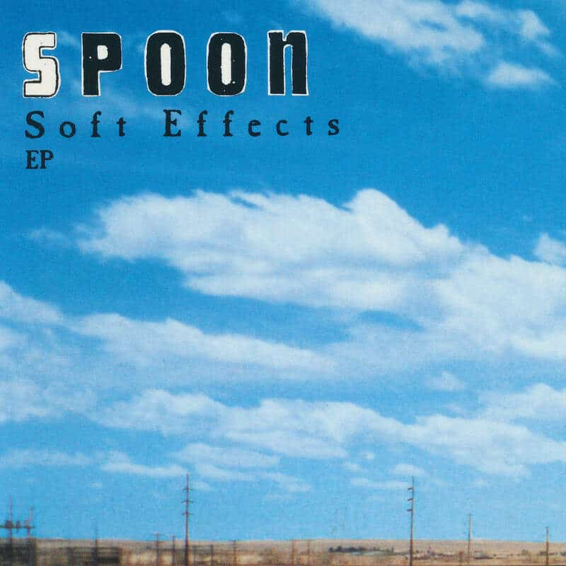 Soft Effects EP by Spoon