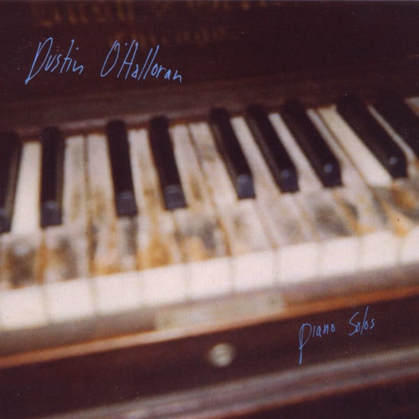 Piano Solos by Dustin O'Halloran