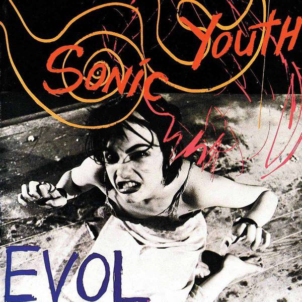 Evol by Sonic Youth