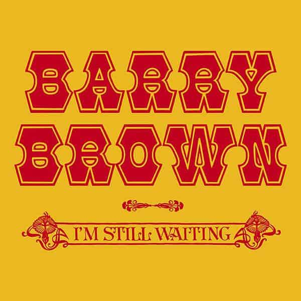 I'm Still Waiting by Barry Brown