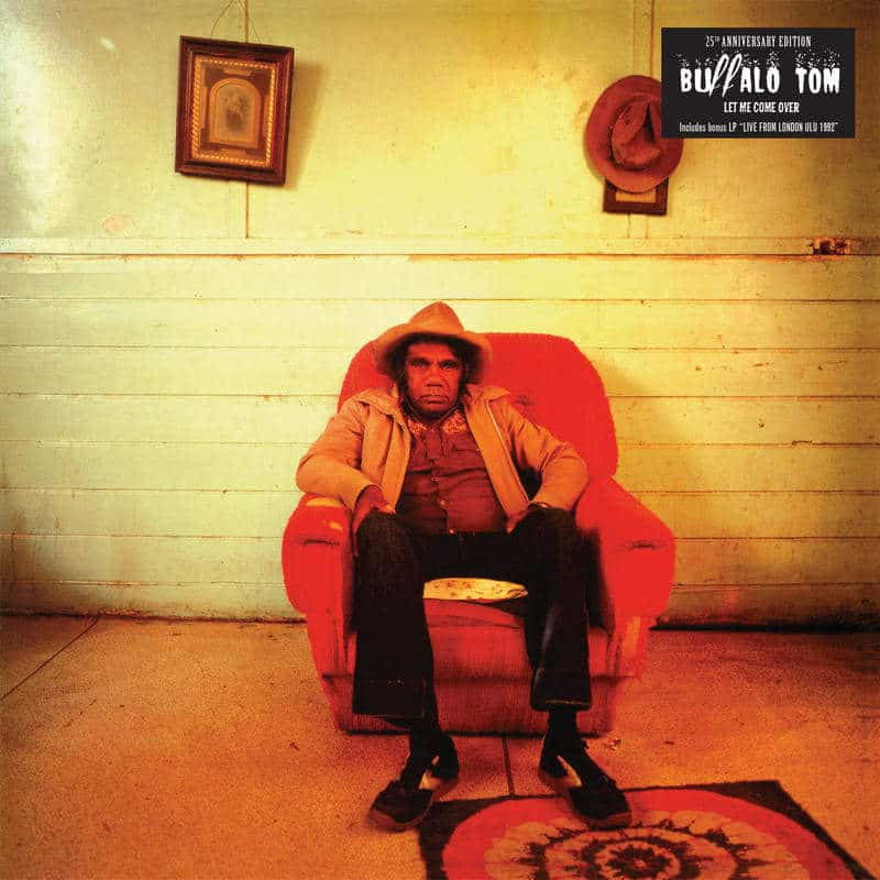 Let Me Come Over - 25th Anniversary Edition by Buffalo Tom