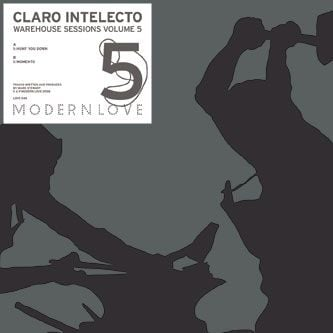 Warehouse Sessions Volume 5 by Claro Intelecto